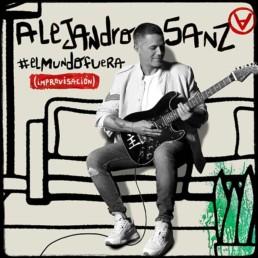 Alejandro Sanz comparte hoy una nueva canción #ElMundoFuera (improvisación)
